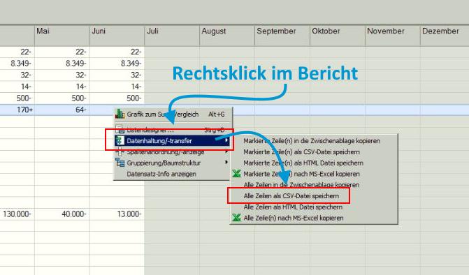"""Machen Sie bitte einen Rechtsklick in den Bericht und wählen""""Datenhaltung/-transfer"""" -> """"Alle Zeilen als CSV-Datei speichern""""."""